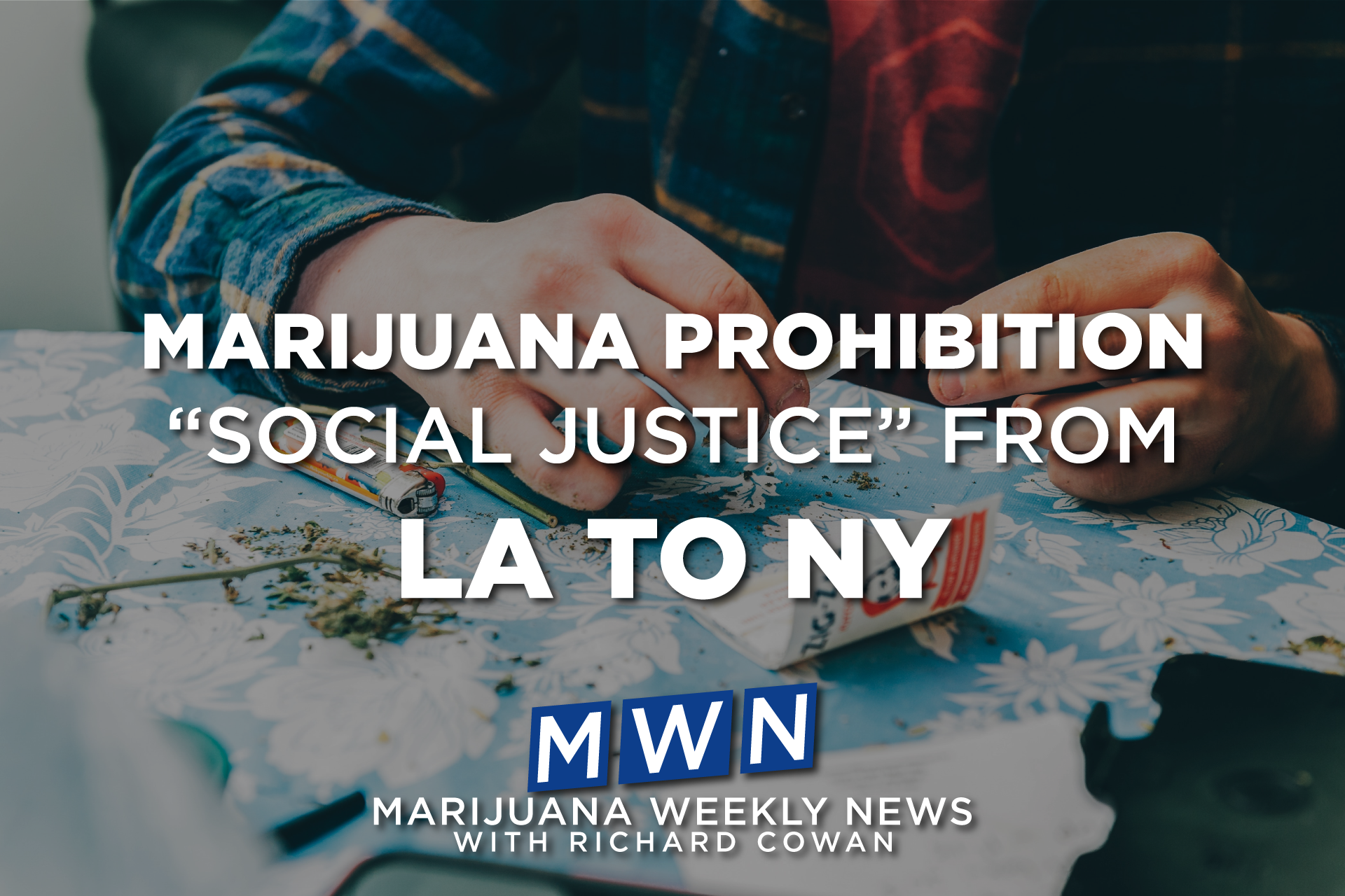 "Marijuana Prohibition Racism and Real ""Social Justice"" From Los Angeles to New York"